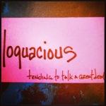 loquatious